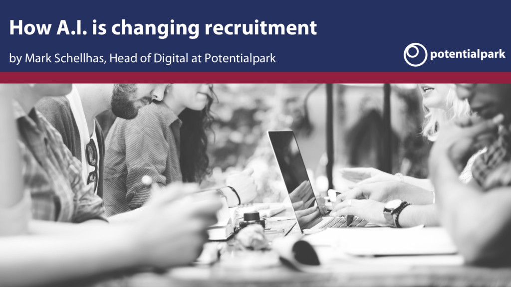 How A.I. is changing recruitment by Mark Schell...