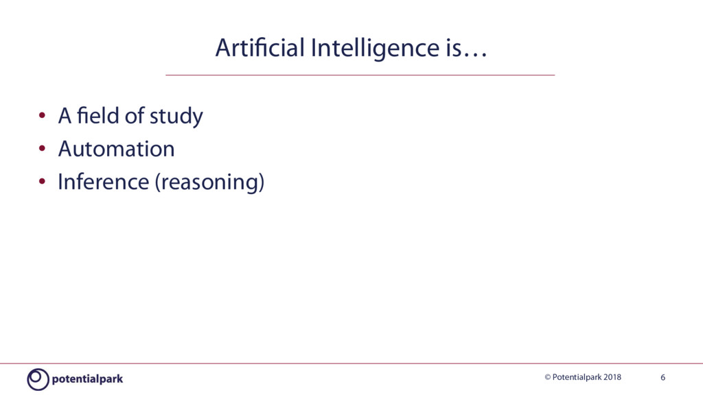 © Potentialpark 2018 Artificial Intelligence is…...