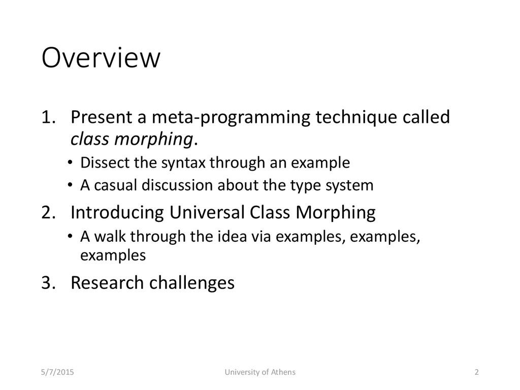 Overview 1. Present a meta-programming techniqu...