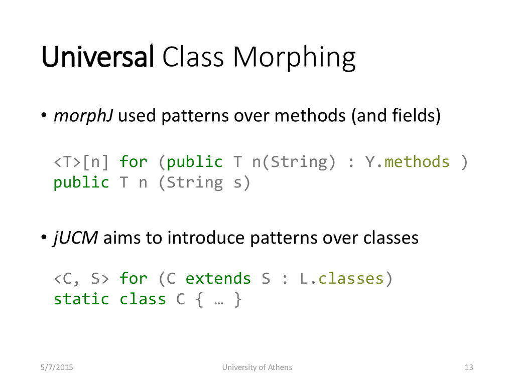 Universal Class Morphing • morphJ used patterns...