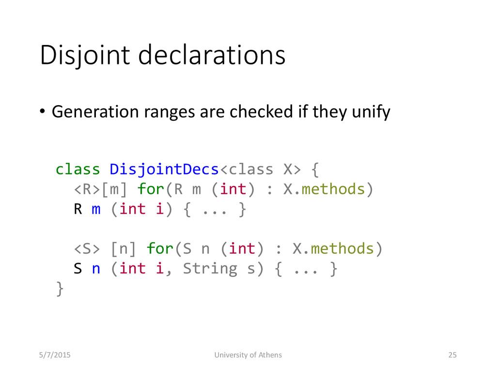 Disjoint declarations • Generation ranges are c...