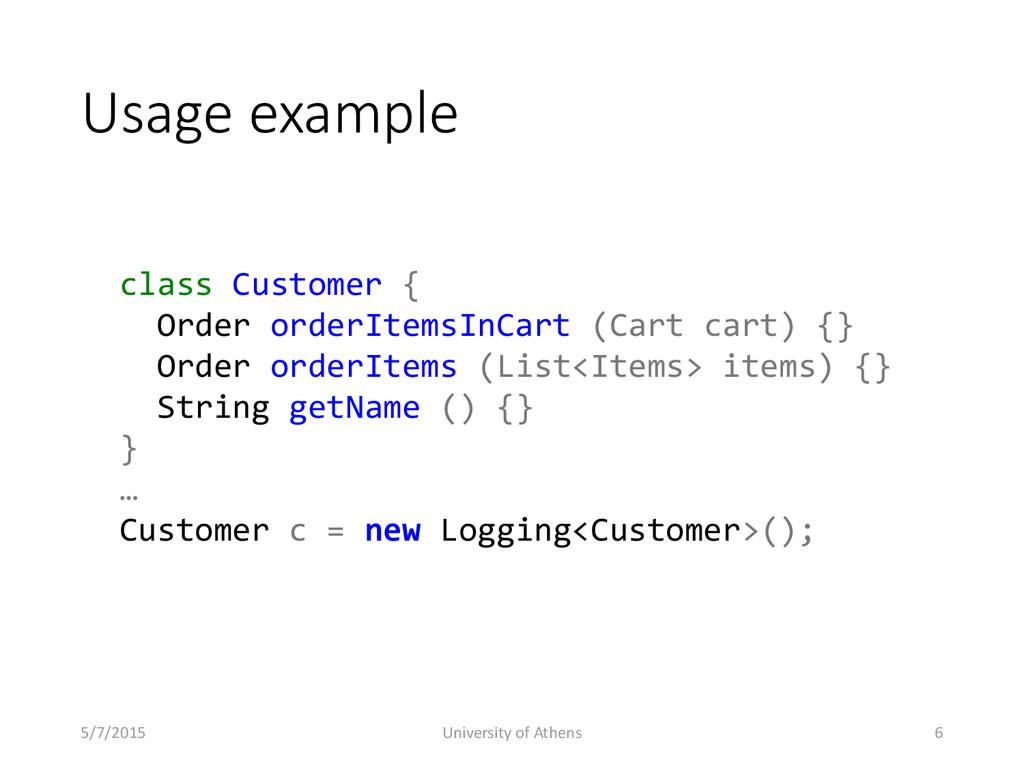 Usage example class Customer { Order orderItems...
