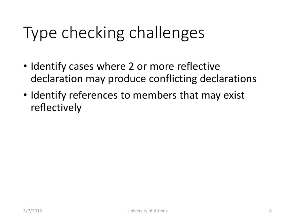 Type checking challenges • Identify cases where...