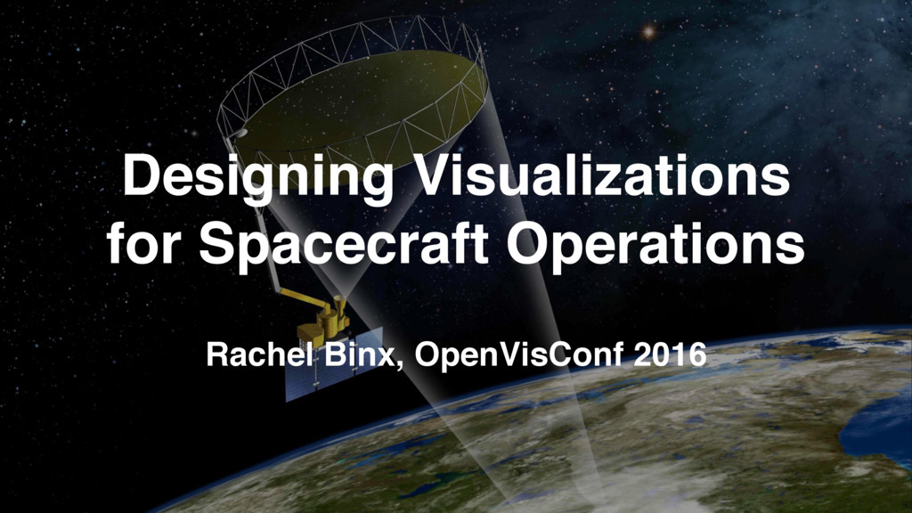 Designing Visualizations for Spacecraft Operati...