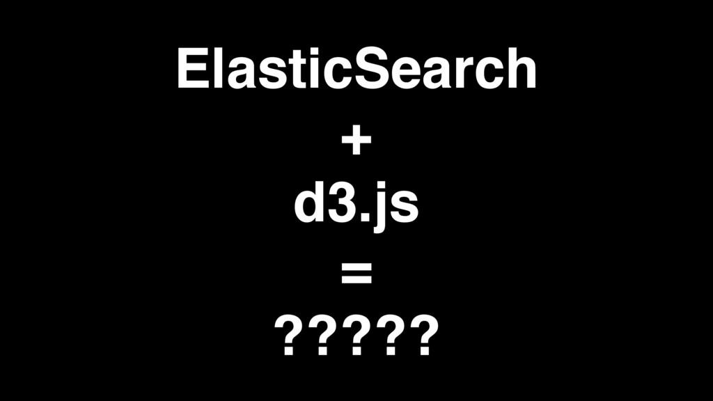 ElasticSearch + d3.js = ?????