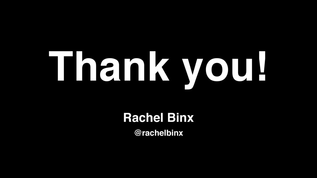 Thank you! Rachel Binx @rachelbinx