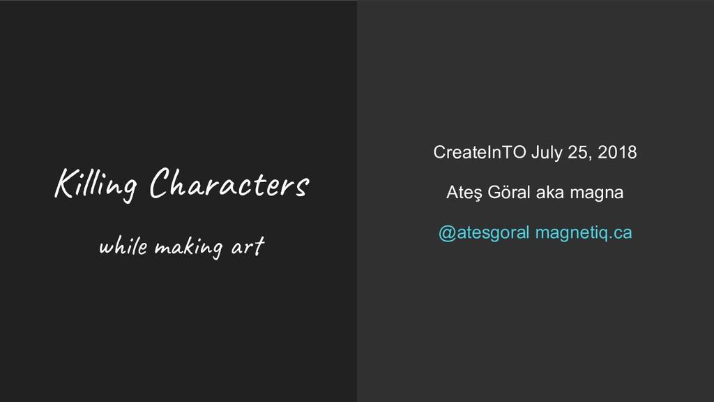 Kil g C ac s w i m i g CreateInTO July 25, 2018...