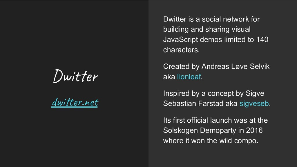 Dwi r d i t .ne Dwitter is a social network for...