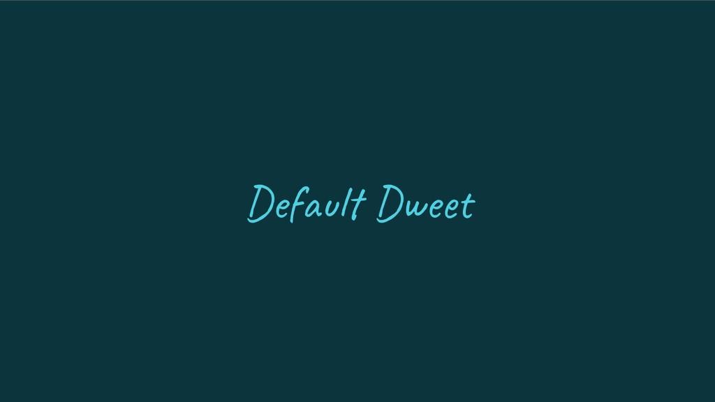 Def Dwe