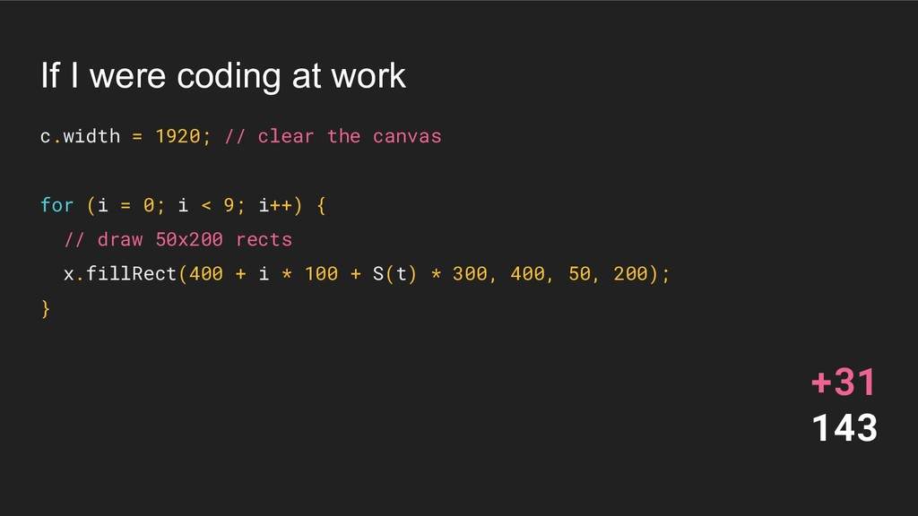 If I were coding at work c.width = 1920; // cle...