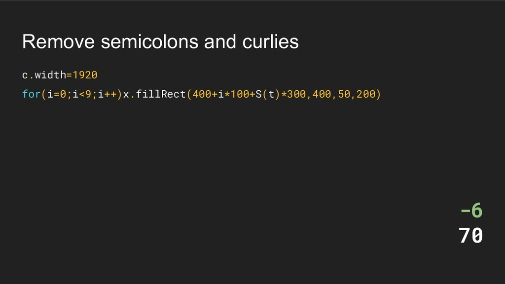 Remove semicolons and curlies c.width=1920 for(...