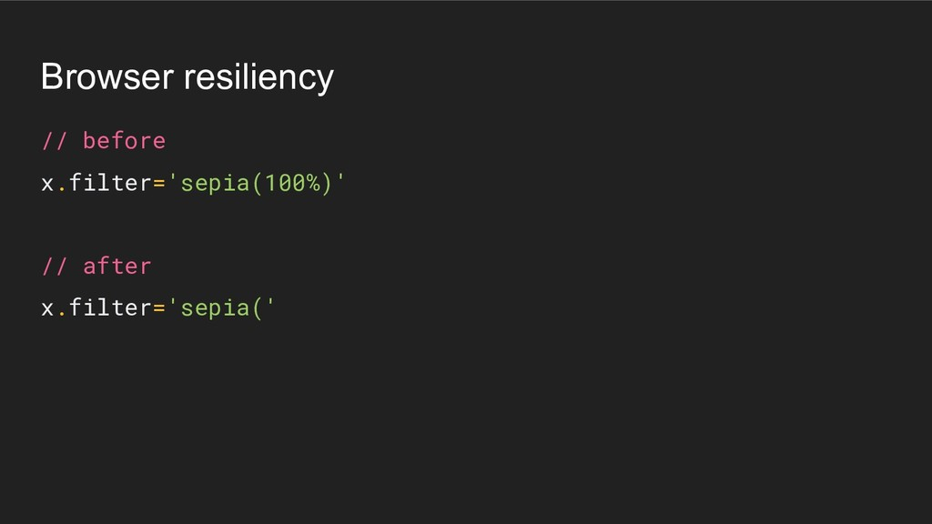 Browser resiliency // before x.filter='sepia(10...