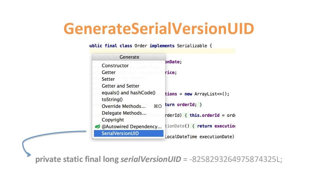 GenerateSerialVersionUID private static final l...