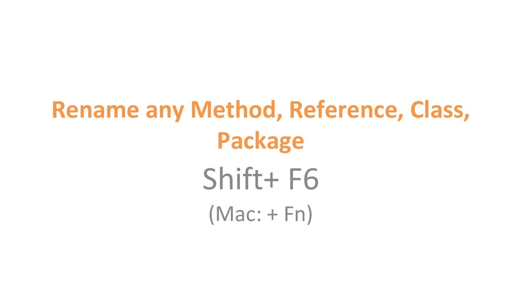 Rename any Method, Reference, Class, Package Sh...