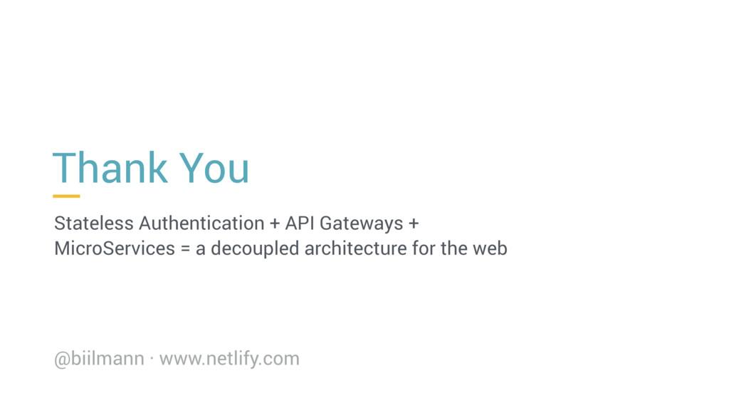Thank You Stateless Authentication + API Gatewa...