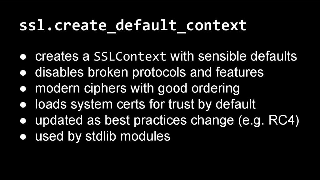 ssl.create_default_context ● creates a SSLConte...