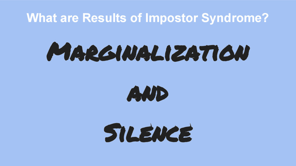 What are Results of Impostor Syndrome? Marginal...