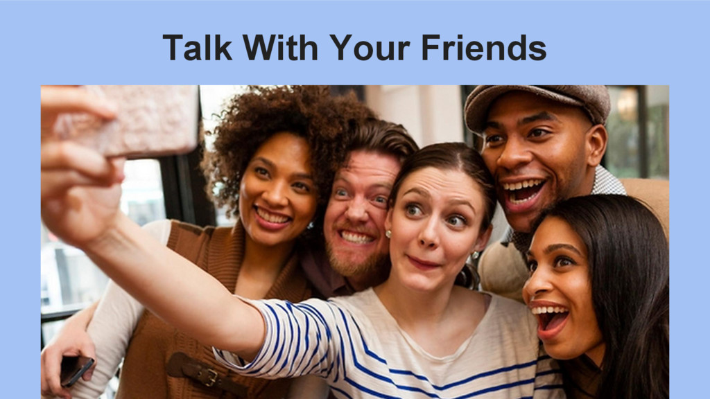 Talk With Your Friends