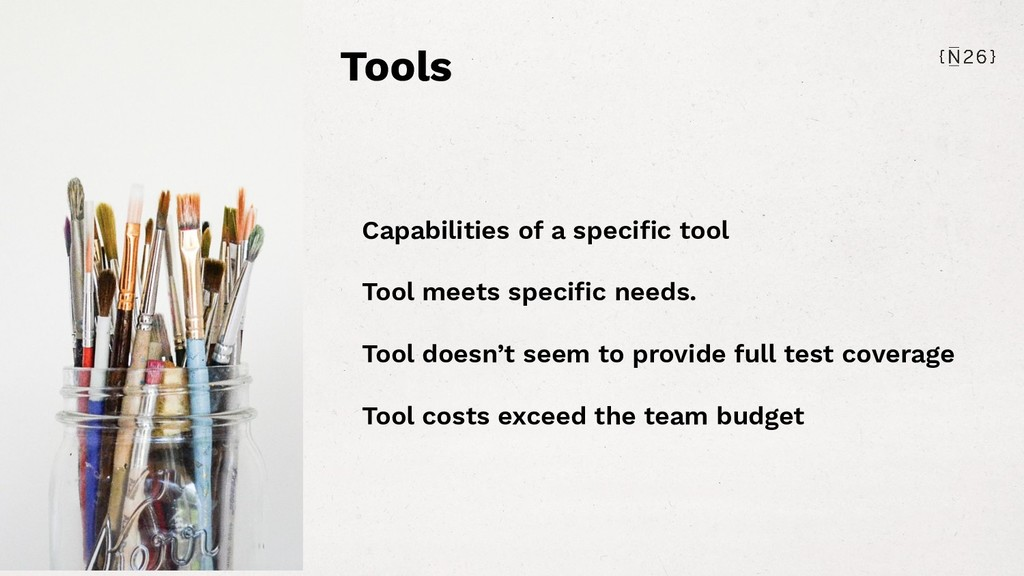 Capabilities of a specific tool Tool meets speci...
