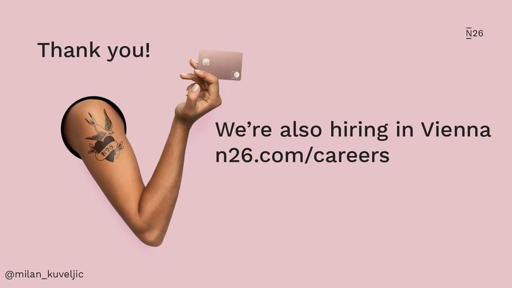 @milan_kuveljic Thank you! We're also hiring in...