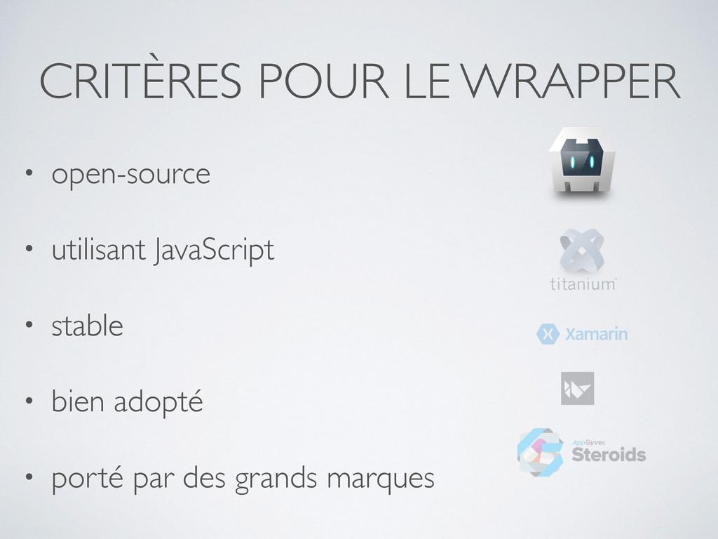 CRITÈRES POUR LE WRAPPER • open-source • utilis...