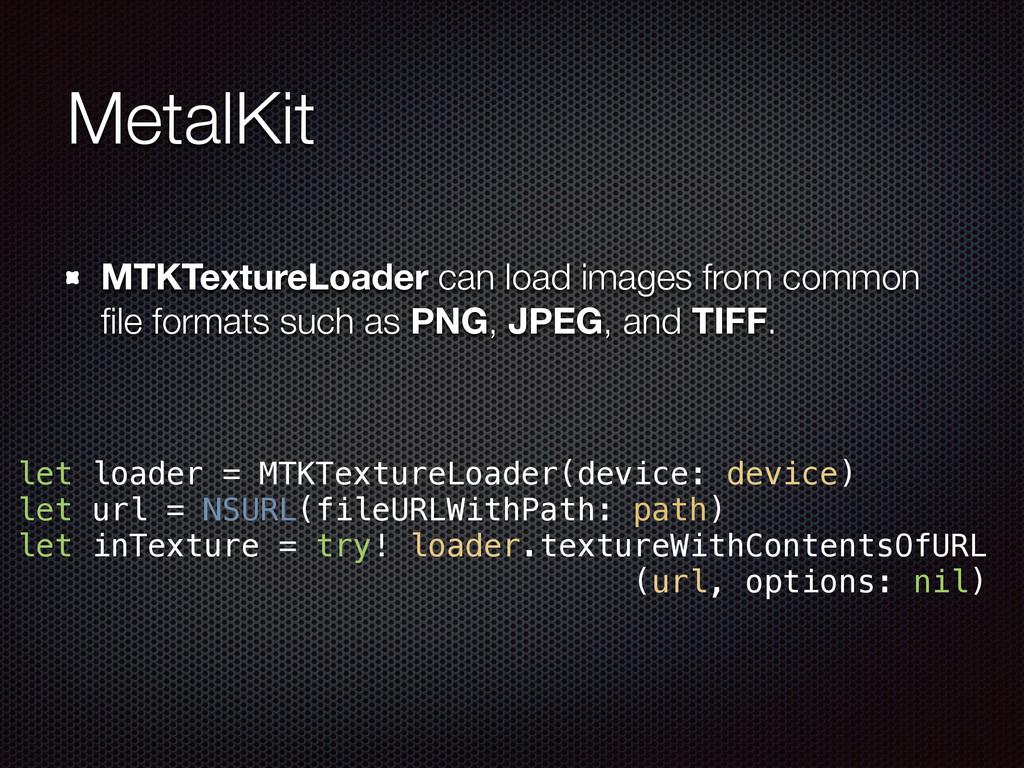 MetalKit MTKTextureLoader can load images from ...