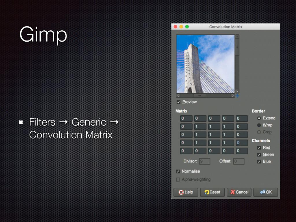 Gimp Filters → Generic → Convolution Matrix