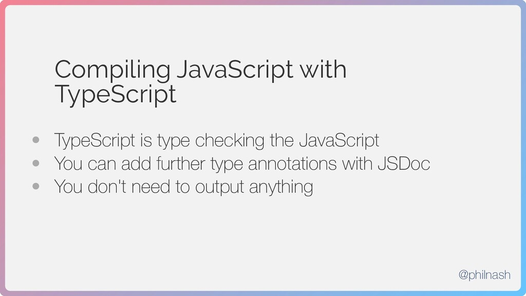 Compiling JavaScript with TypeScript • TypeScri...