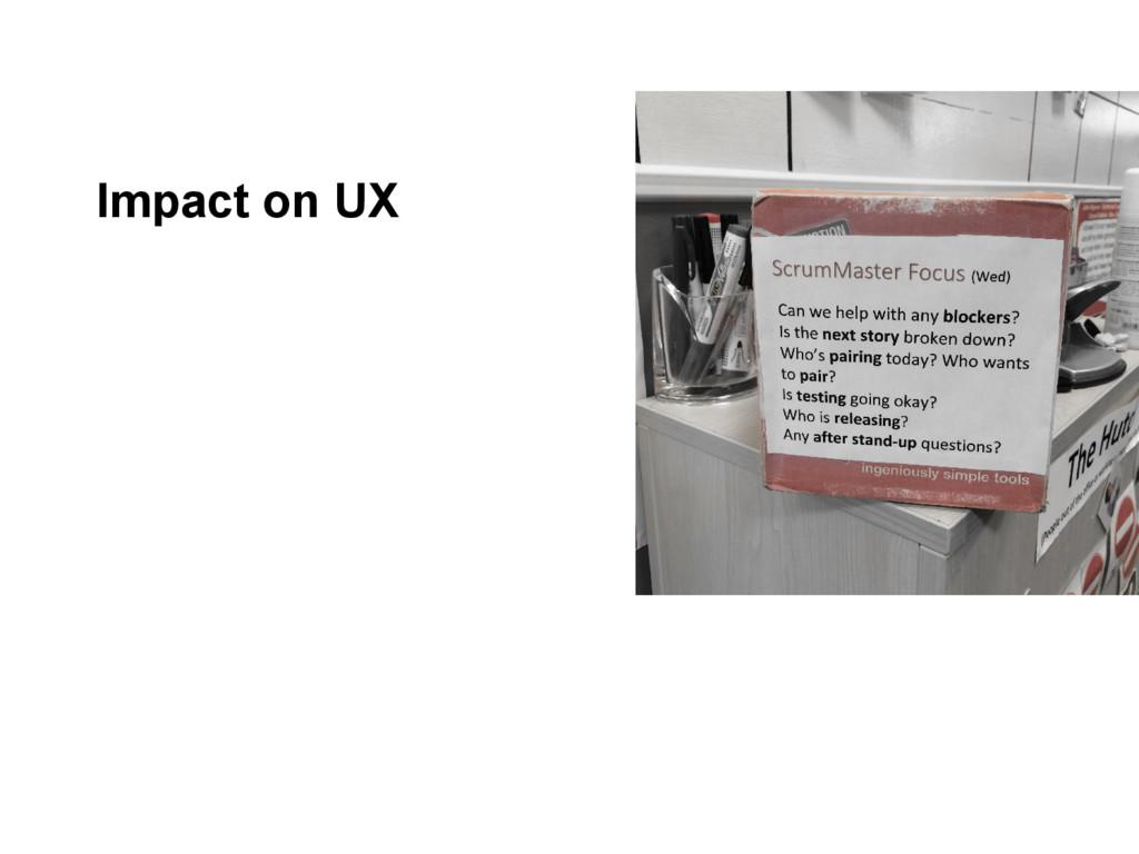 Impact on UX
