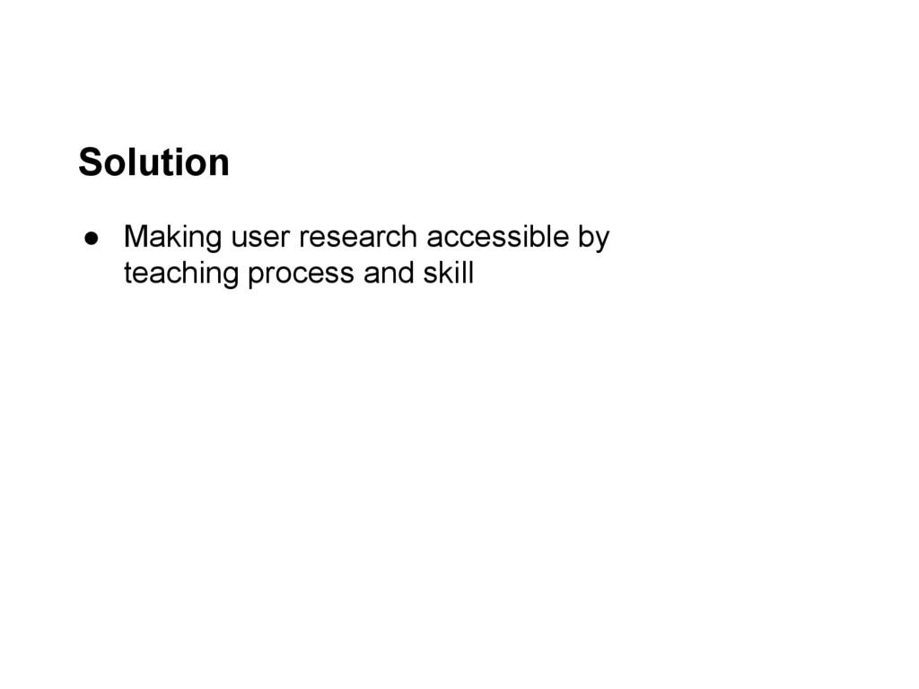 ● Making user research accessible by teaching p...
