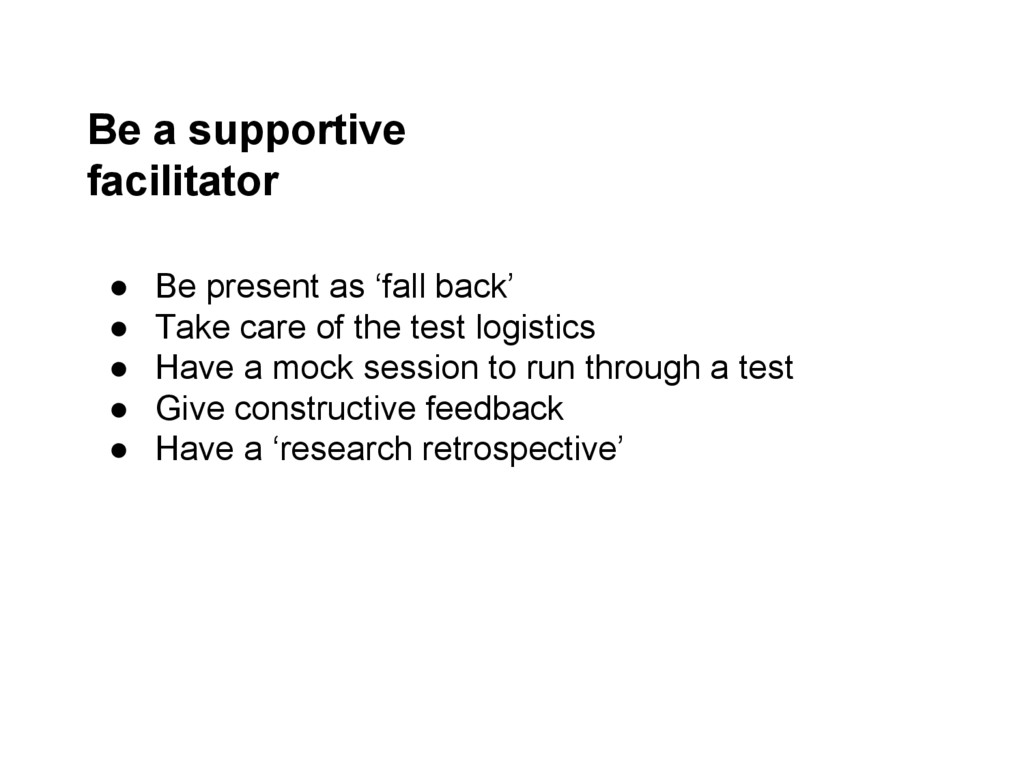 Be a supportive facilitator ● Be present as 'fa...