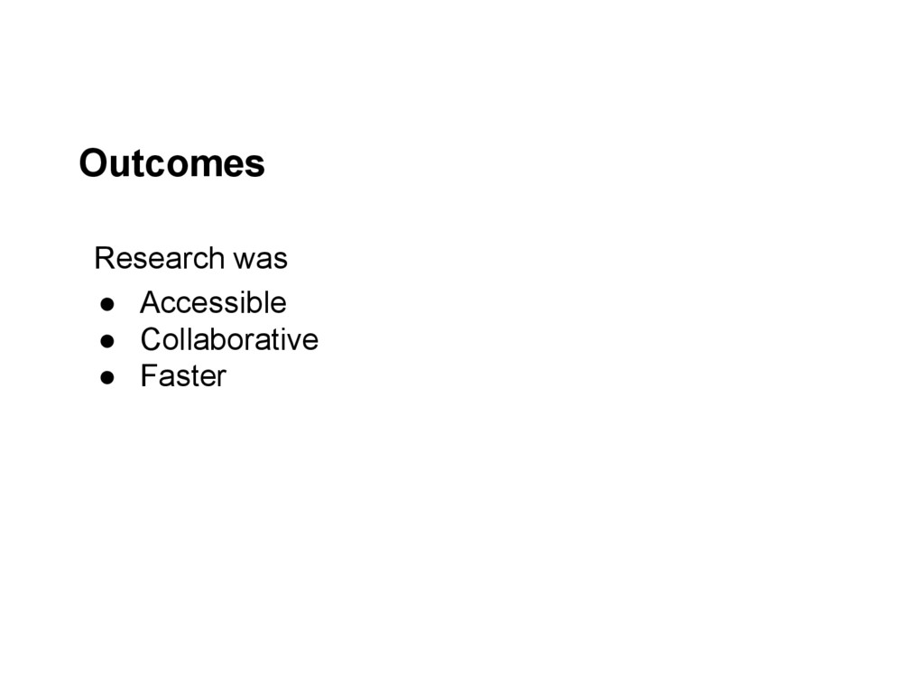 Outcomes Research was ● Accessible ● Collaborat...