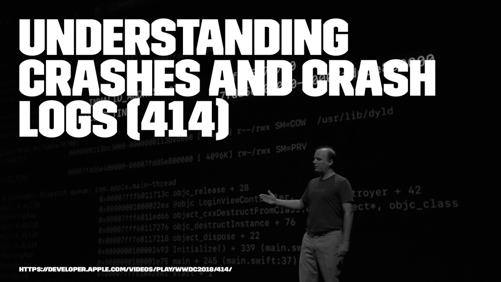 Understanding Crashes and Crash Logs (414) http...
