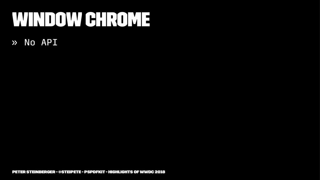 Window Chrome » No API Peter Steinberger - @ste...