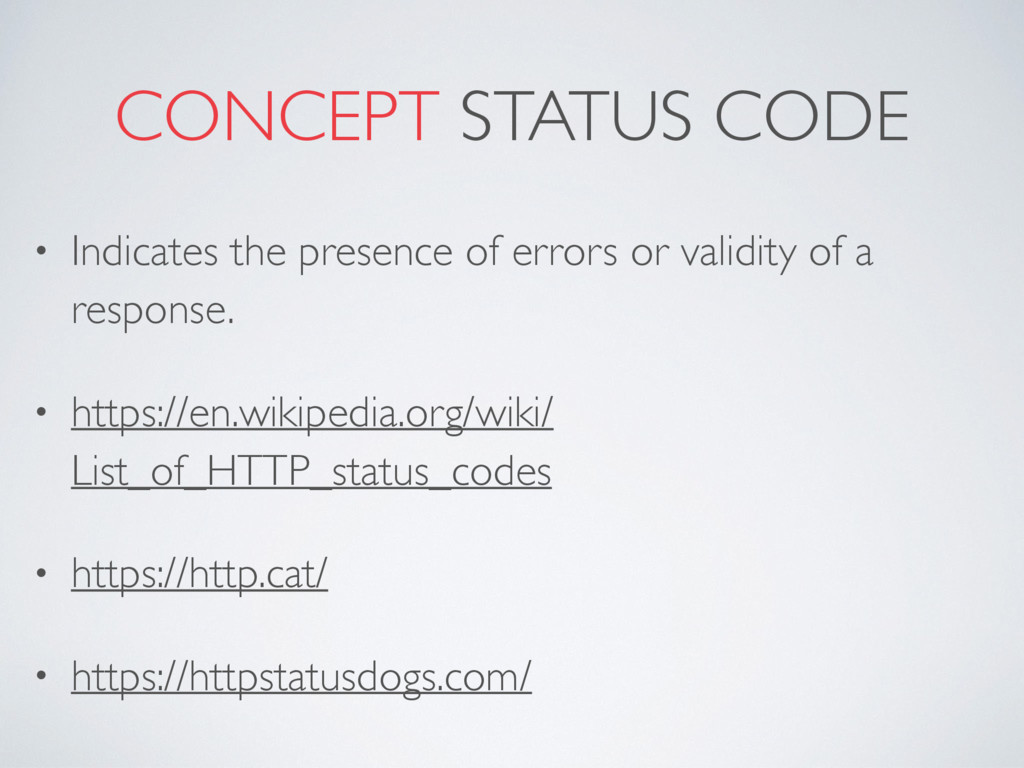 CONCEPT STATUS CODE • Indicates the presence of...