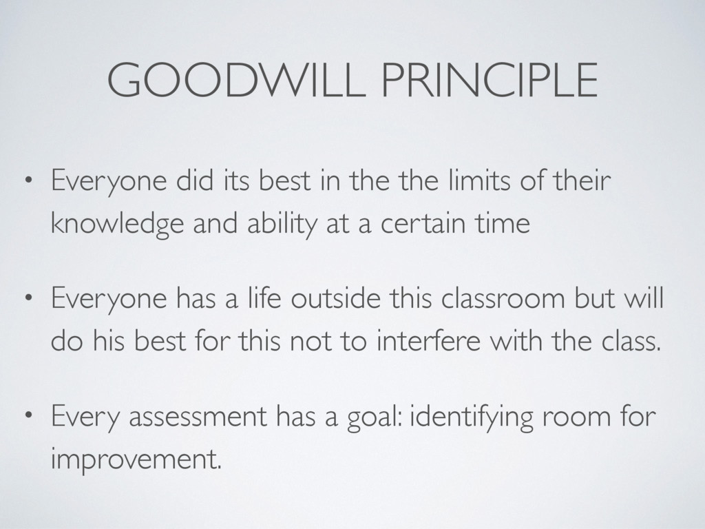 GOODWILL PRINCIPLE • Everyone did its best in t...