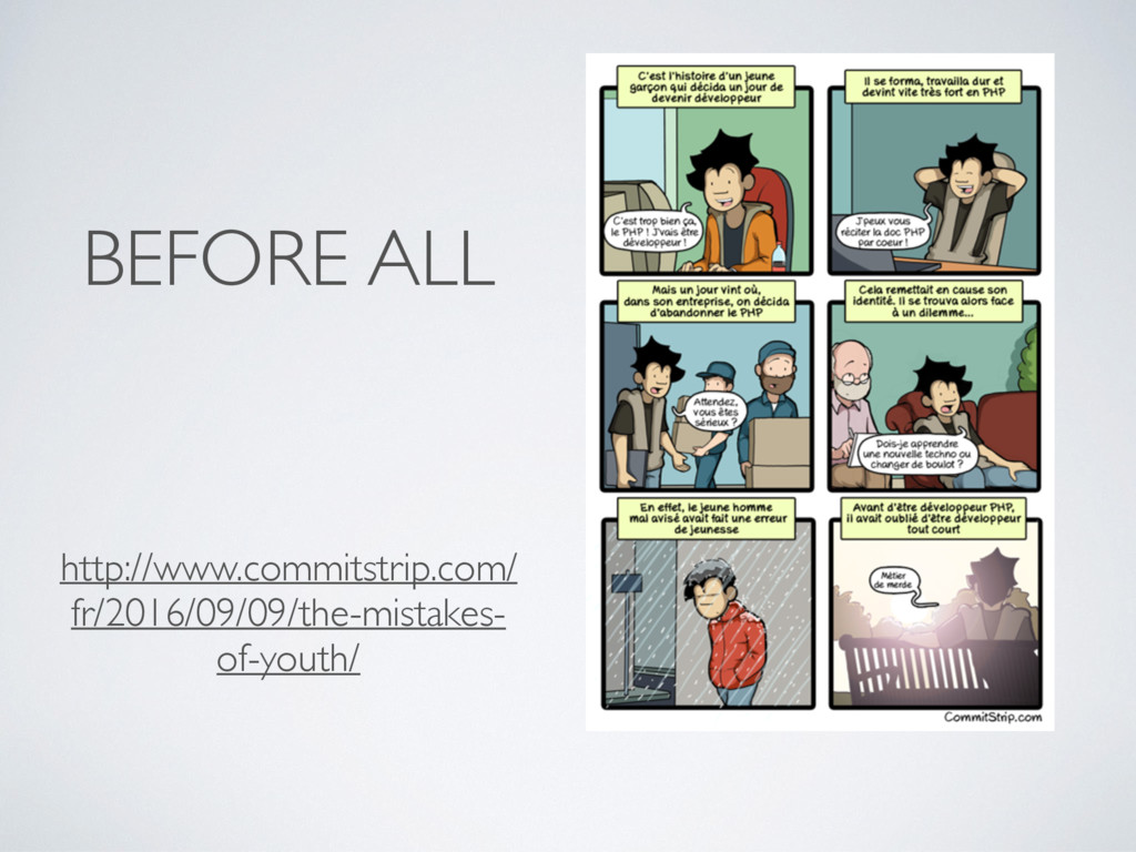 BEFORE ALL http://www.commitstrip.com/ fr/2016/...