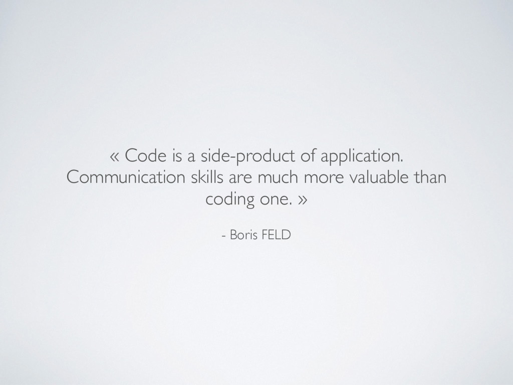 - Boris FELD « Code is a side-product of applic...