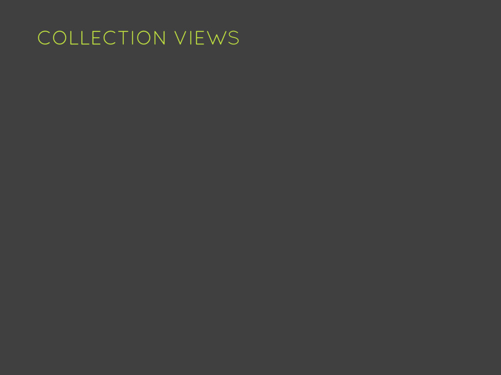 COLLECTION VIEWS