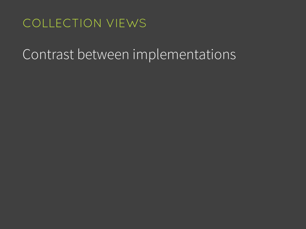 Contrast between implementations COLLECTION VIE...
