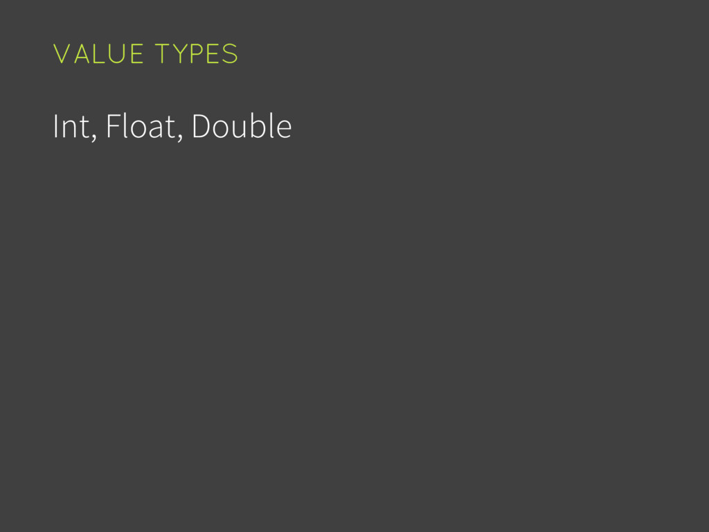 Int, Float, Double VALUE TYPES
