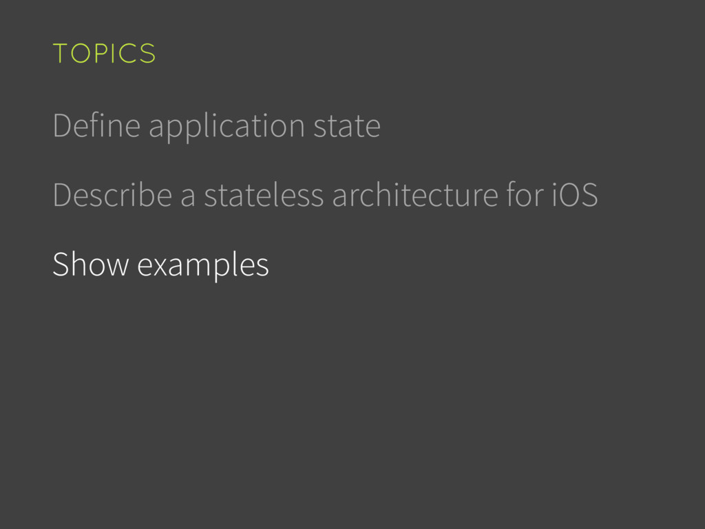 Define application state Describe a stateless a...