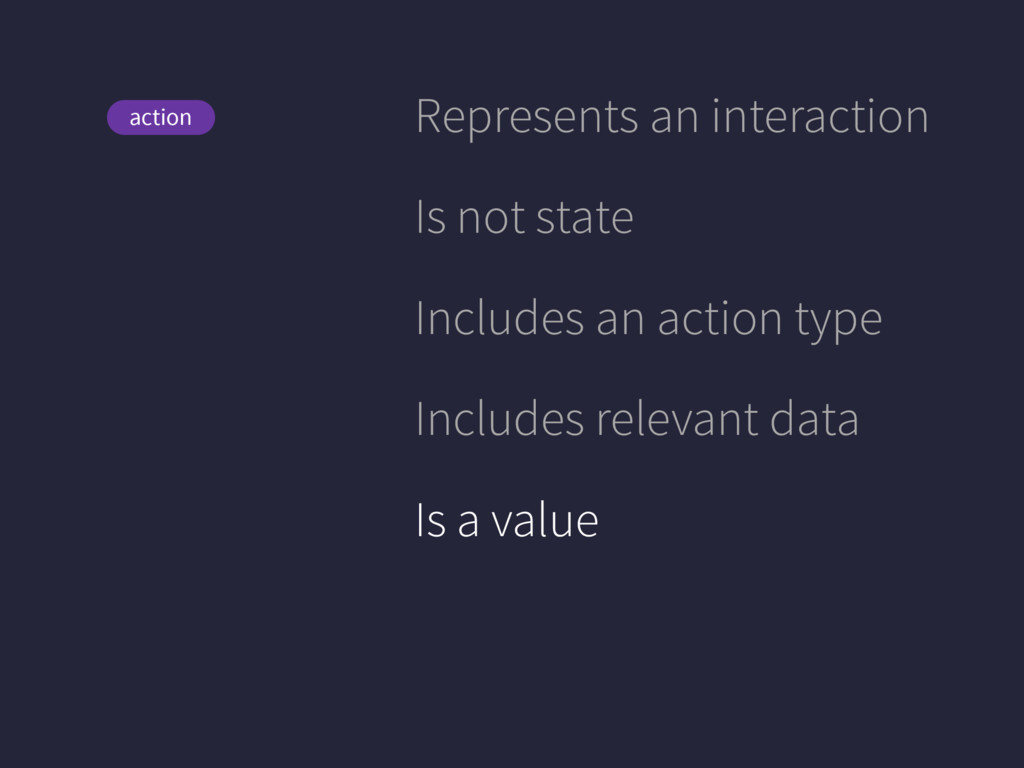 View action Represents an interaction Is not st...