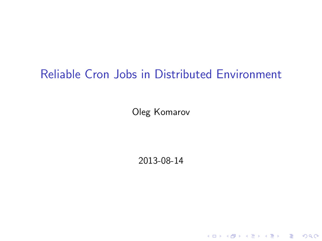Reliable Cron Jobs in Distributed Environment O...