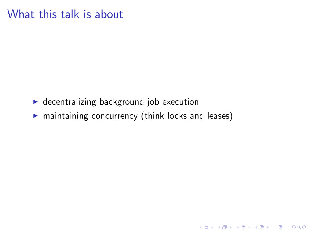 What this talk is about decentralizing backgrou...