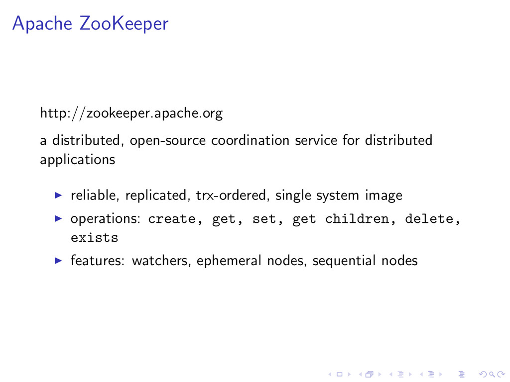Apache ZooKeeper http://zookeeper.apache.org a ...