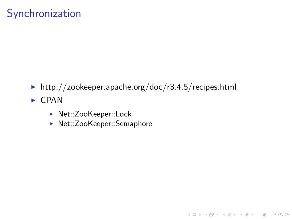 Synchronization http://zookeeper.apache.org/doc...