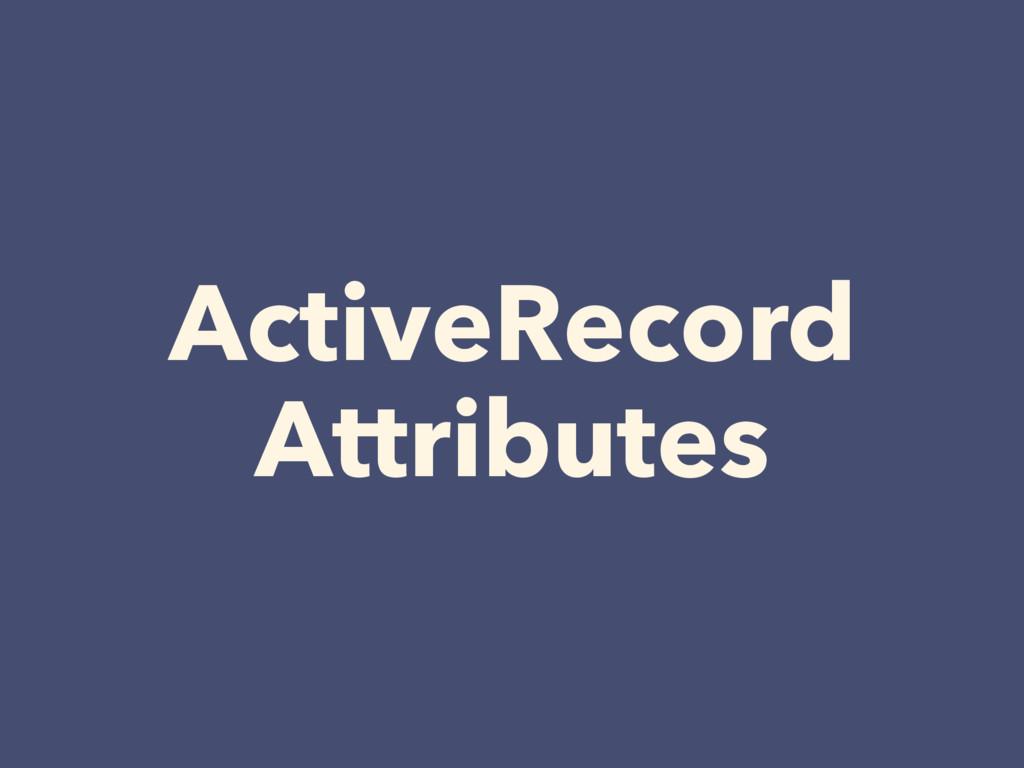 ActiveRecord Attributes