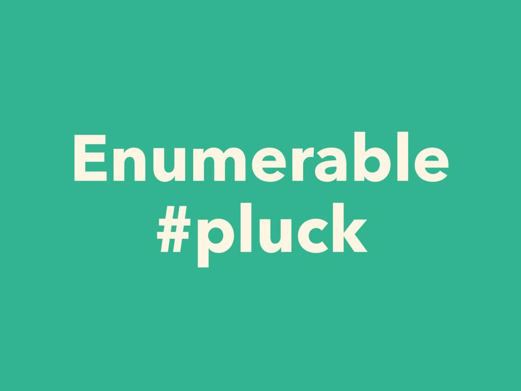 Enumerable #pluck