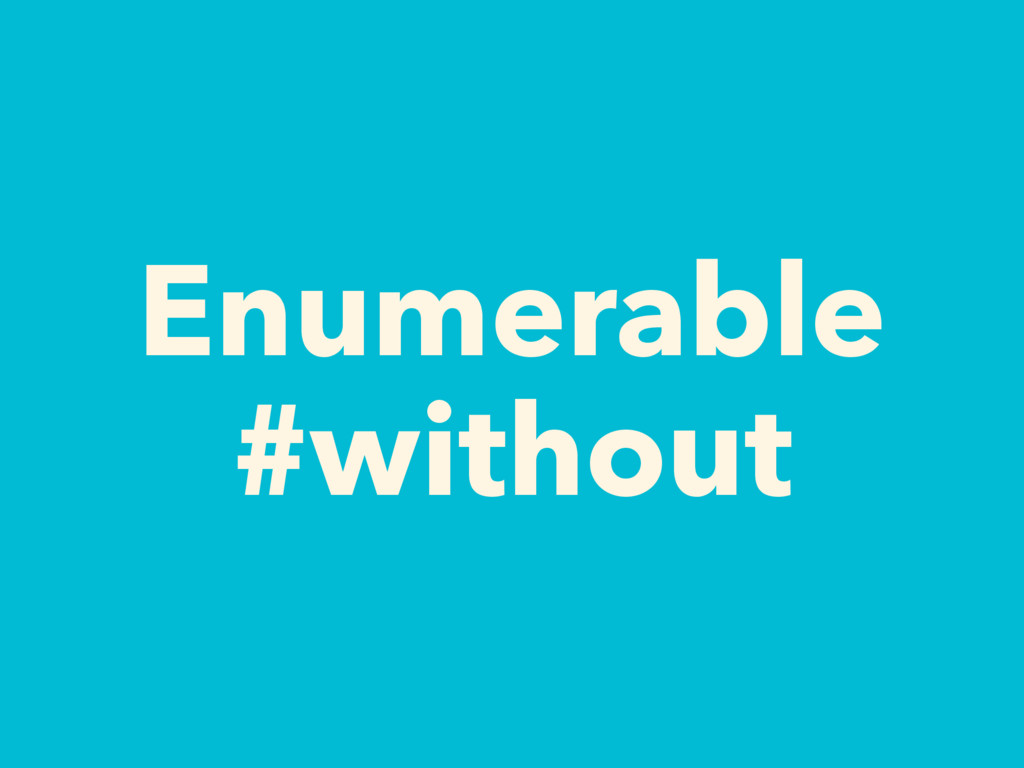 Enumerable #without